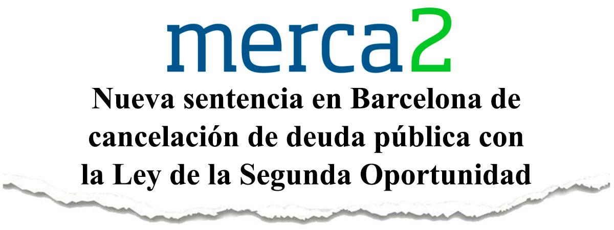 Nueva sentencia en Barcelona de cancelación de deuda pública con la Ley de la Segunda Oportunidad