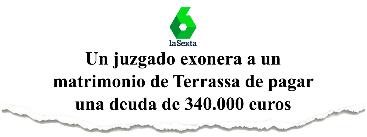 Un juzgado exonera a un matrimonio de Terrassa de pagar una deuda de 340.000 euros