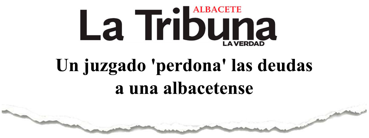 Un juzgado 'perdona' las deudas a una albacetense
