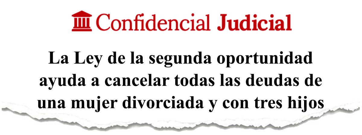 La Ley de la segunda oportunidad ayuda a cancelar todas las deudas de una mujer divorciada y con tres hijos